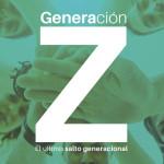 Informe Generación Z: el último salto generacional