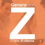 II Fase del estudio Generación Z: El dilema