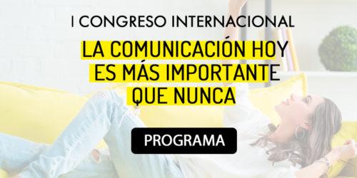 """Descubre el programa de nuestro congreso """"La Comunicación hoy es más importante que nunca"""""""