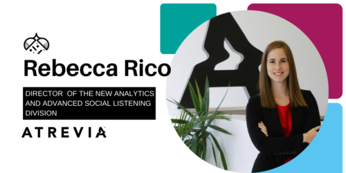 Rebecca Rico joins ATREVIA to lead the new division of Analytics and Advanced Social Listening