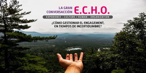 E.C.H.O: 10 claves para acelerar la re-evolución de las compañías y mejorar el engagement con los empleados