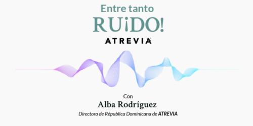 Nuevo podcast ATREVIA: Alba Rodríguez, cuarta invitada de Entre tanto ru¡do!