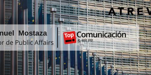 Manuel Mostaza, en Top Comunicación: «Asuntos Públicos. Sin presencia en Bruselas, nuestros clientes quedan desatendidos»