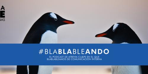 Llega BlaBlaBleando, el nuevo podcast de ATREVIA CU&PE